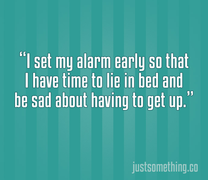 24 Quotes That Perfectly Sum Up Life. #8 Is So True It Hurts.