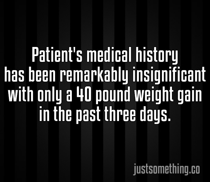 The 30 Dumbest Sentences Found In Patients Hospital Charts. #3 Killed Me!