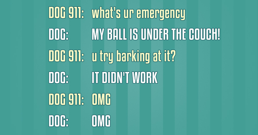 Hilarious Conversations Dogs Would Have If They Could Dial - 10 hilarious conversations dogs have dial 911