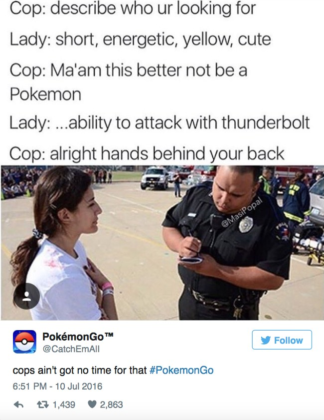 31 Hilarious Tweets Proving The World Has Gone Too Far With This Whole Pokémon GO Thing. #9 Cracked Me Up.